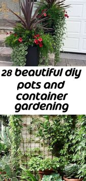28 beautiful DIY flower pots and gardening ideas in containers, #beautiful # container #diy # gardening # …