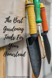 The best gardening tools for your farm – 15 acres of farm